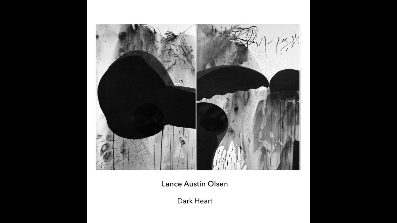 Lance Austin Olsen 'Dark Heart' on anothertimbre